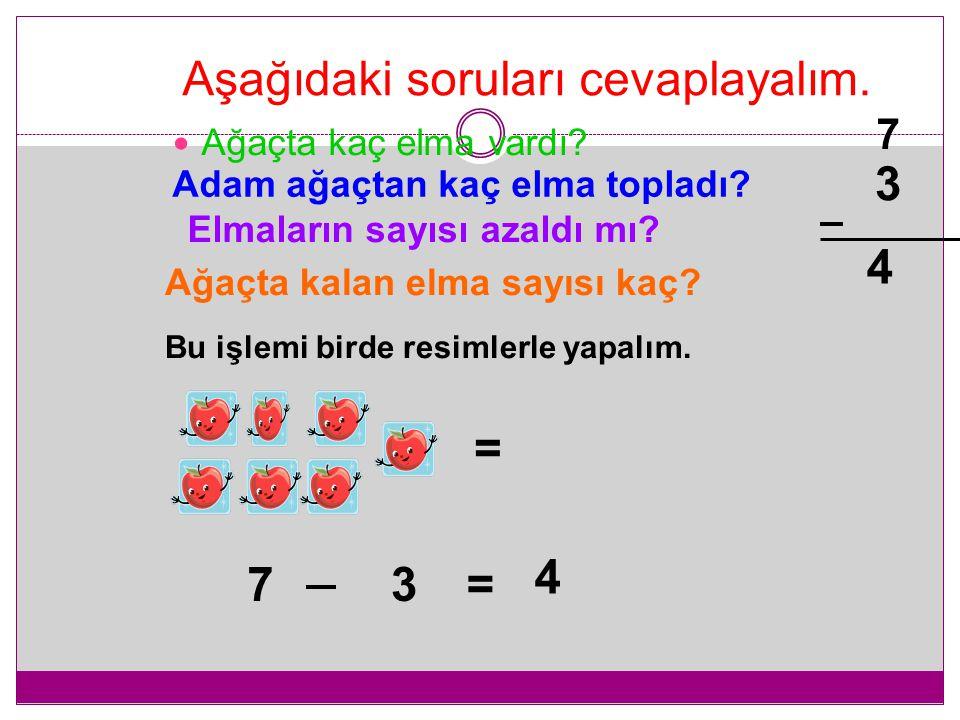 AŞAĞıDAKI RESIMLERI INCELEYELIM www.ogretmenevi.net ÇIKARMA ÖĞRENİYORUZ Ağaçta kaç elma var? Adam ağaçtan elma toplayacak. Bakalım kaç elma toplayacak