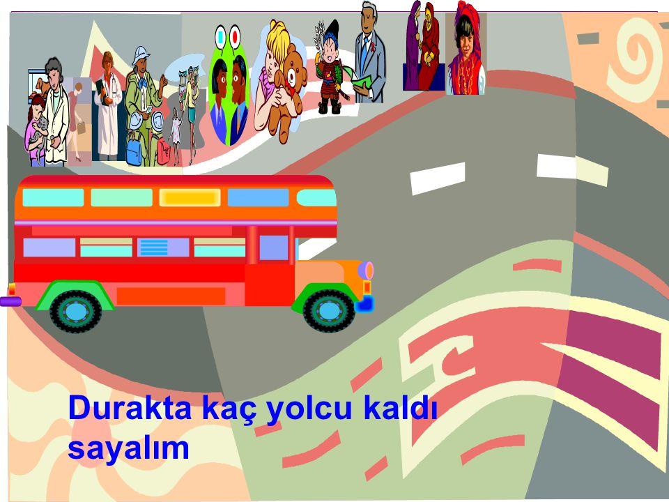 Otobüs durağında 17 yolcu otobüs bekliyordu. Bu yolculardan 8 tanesi ilk gelen otobüsle gittiler. Acaba durakta kaç yolcu kaldı? Şimdi problemi çözmek