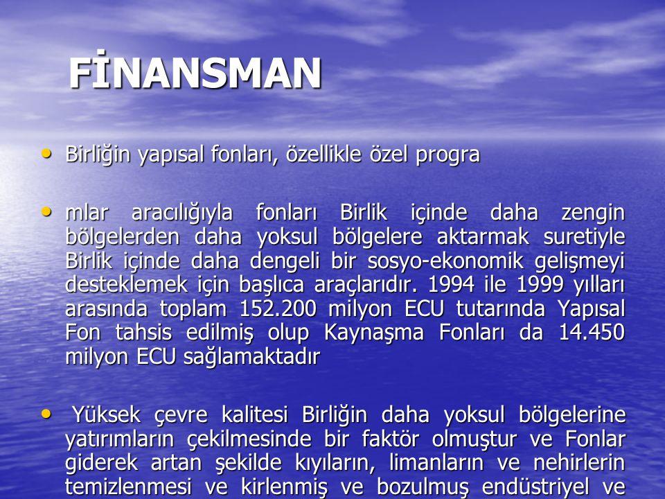 FİNANSMAN Birliğin yapısal fonları, özellikle özel progra Birliğin yapısal fonları, özellikle özel progra mlar aracılığıyla fonları Birlik içinde daha