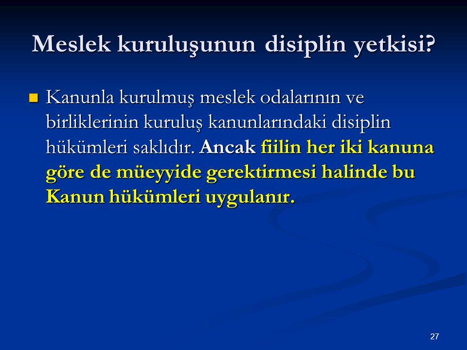 27 Meslek kuruluşunun disiplin yetkisi.