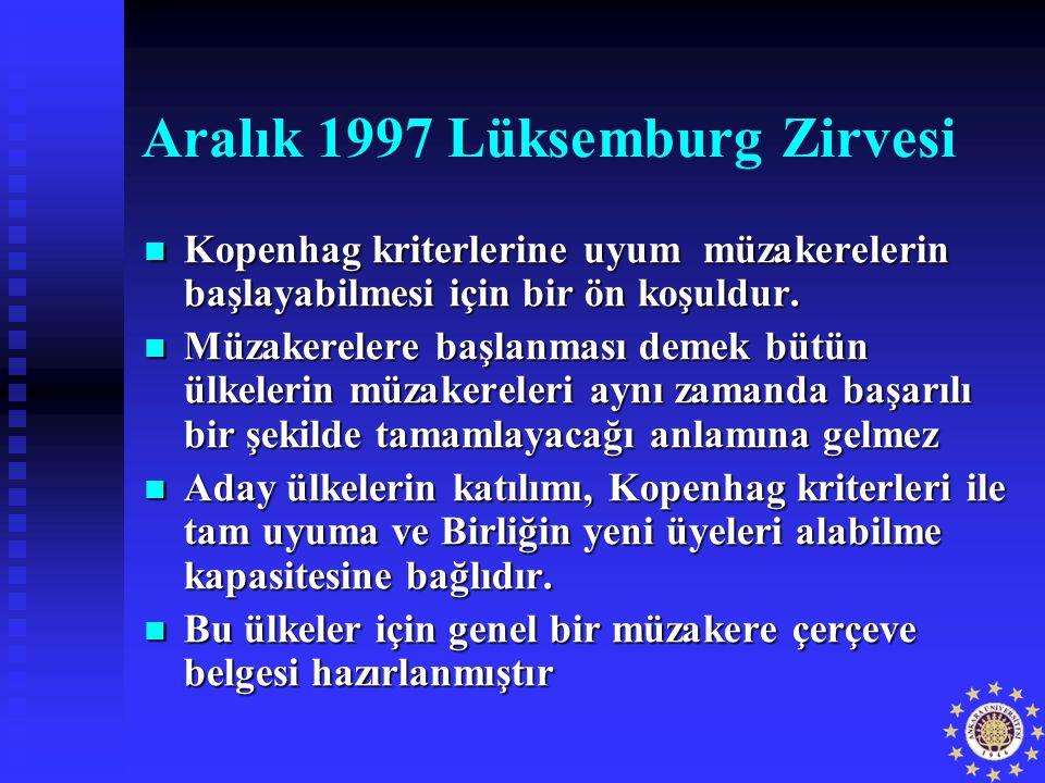 Aralık 1997 Lüksemburg Zirvesi Kopenhag kriterlerine uyum müzakerelerin başlayabilmesi için bir ön koşuldur. Kopenhag kriterlerine uyum müzakerelerin