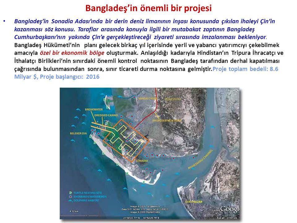 Bangladeş'in önemli bir projesi Bangladeş'in Sonadia Adası'ında bir derin deniz limanının inşası konusunda çıkılan ihaleyi Çin'in kazanması söz konusu.