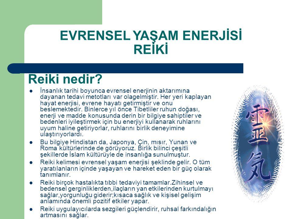 Reiki nedir? İnsanlık tarihi boyunca evrensel enerjinin aktarımına dayanan tedavi metotları var olagelmiştir. Her yeri kaplayan hayat enerjisi, evrene