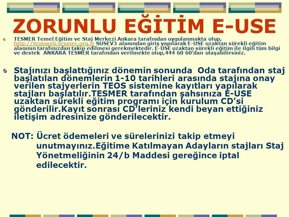 ZORUNLU EĞİTİM E-USE TESMER Temel Eğitim ve Staj Merkezi Ankara tarafından uygulanmakta olup, http://teosweb.tesmer.org.tr SUSEV3 alanından giriş yapı
