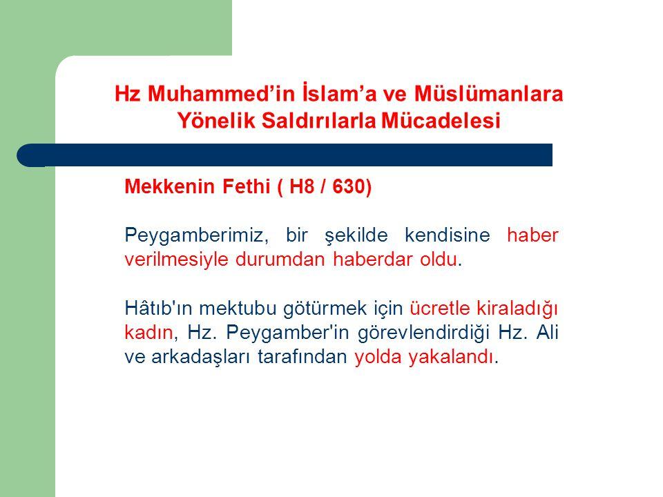 Mekkenin Fethi ( H8 / 630) Peygamberimiz, bir şekilde kendisine haber verilmesiyle durumdan haberdar oldu.