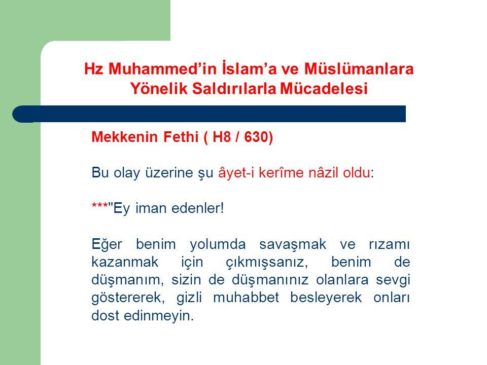Mekkenin Fethi ( H8 / 630) Bu olay üzerine şu âyet-i kerîme nâzil oldu: *** Ey iman edenler.