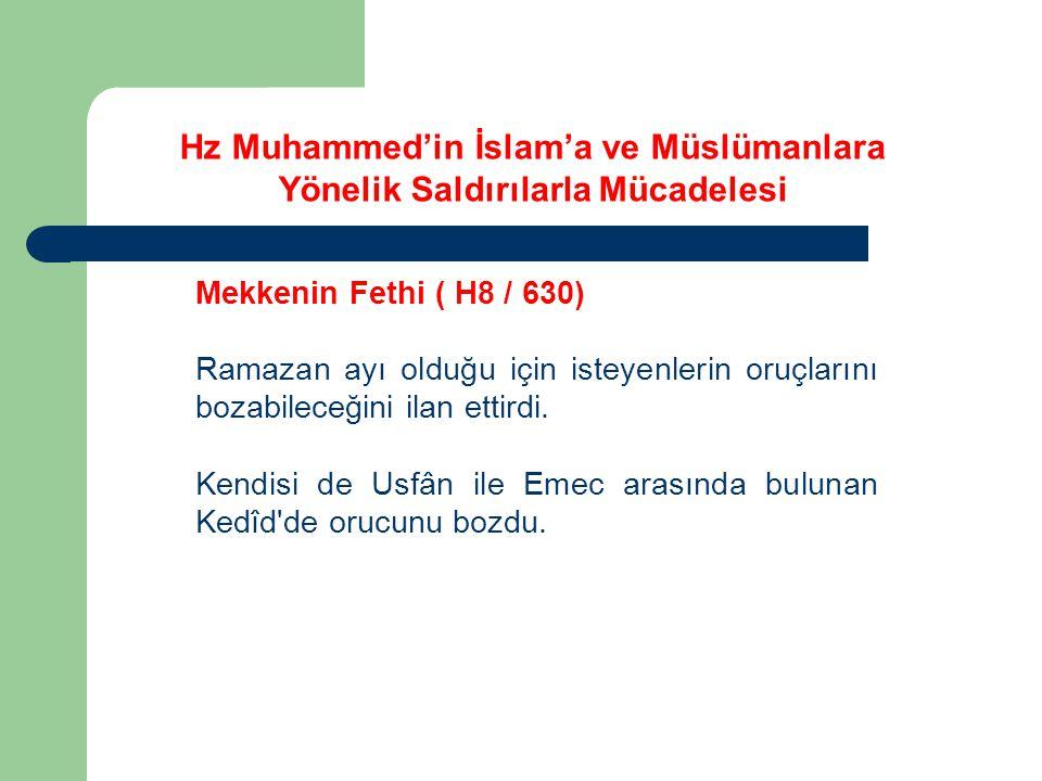 Mekkenin Fethi ( H8 / 630) Ramazan ayı olduğu için isteyenlerin oruçlarını bozabileceğini ilan ettirdi.