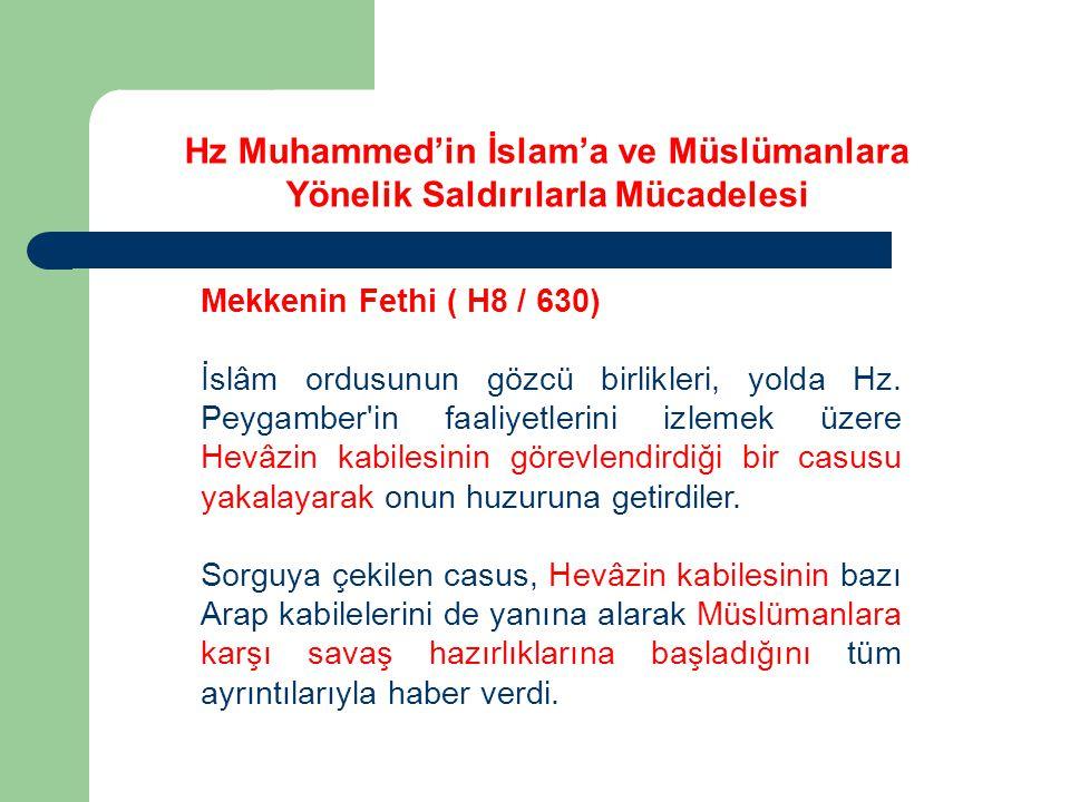 Mekkenin Fethi ( H8 / 630) İslâm ordusunun gözcü birlikleri, yolda Hz.