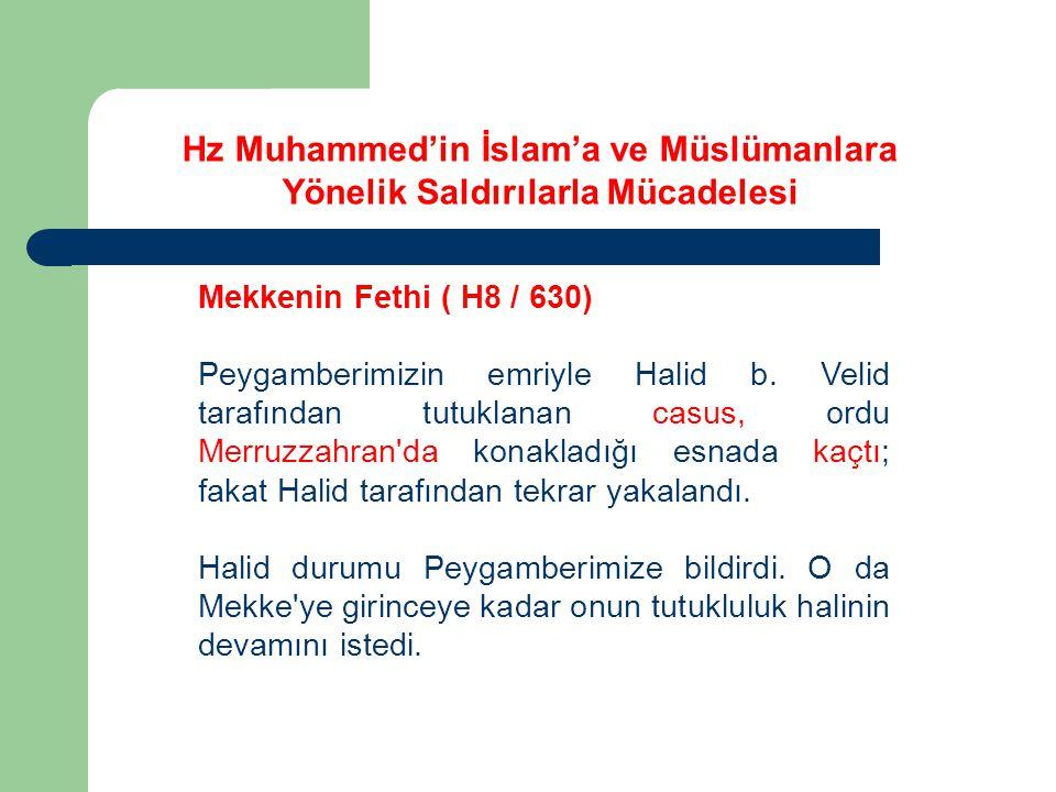 Mekkenin Fethi ( H8 / 630) Peygamberimizin emriyle Halid b.