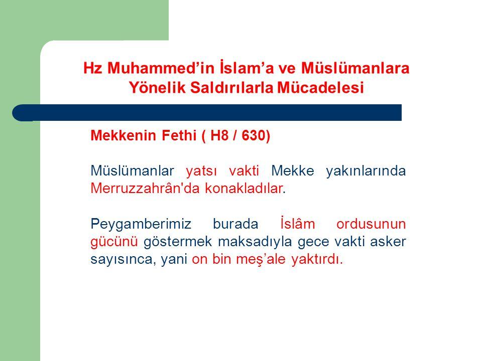 Mekkenin Fethi ( H8 / 630) Müslümanlar yatsı vakti Mekke yakınlarında Merruzzahrân da konakladılar.