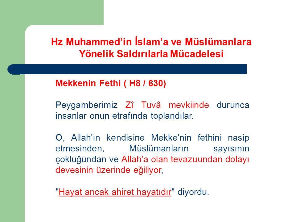 Mekkenin Fethi ( H8 / 630) Peygamberimiz Zî Tuvâ mevkiinde durunca insanlar onun etrafında toplandılar.
