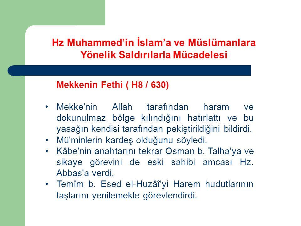 Mekkenin Fethi ( H8 / 630) Mekke nin Allah tarafından haram ve dokunulmaz bölge kılındığını hatırlattı ve bu yasağın kendisi tarafından pekiştirildiğini bildirdi.