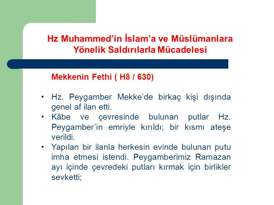 Mekkenin Fethi ( H8 / 630) Hz.Peygamber Mekke'de birkaç kişi dışında genel af ilan etti.