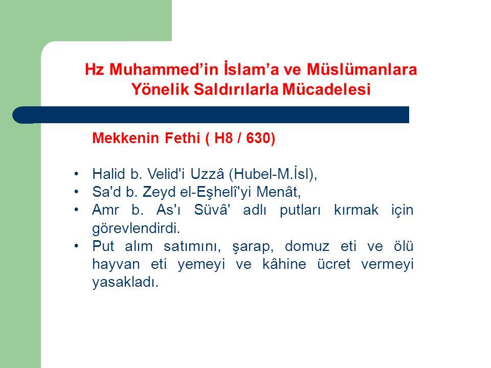 Mekkenin Fethi ( H8 / 630) Halid b.Velid i Uzzâ (Hubel-M.İsl), Sa d b.