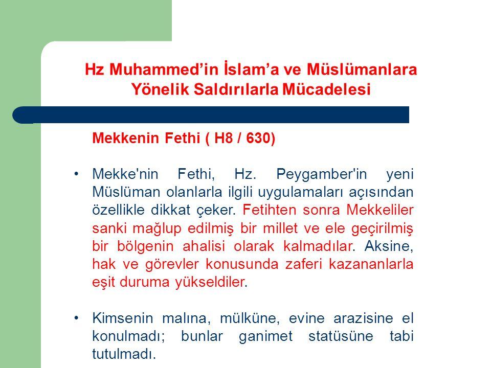 Mekkenin Fethi ( H8 / 630) Mekke nin Fethi, Hz.