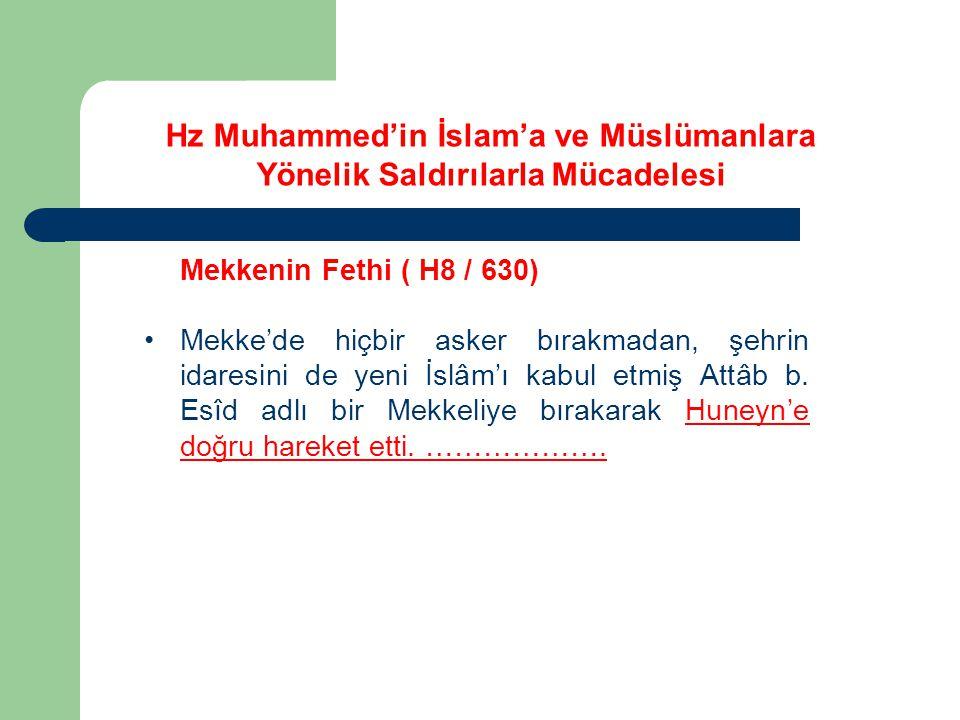 Mekkenin Fethi ( H8 / 630) Mekke'de hiçbir asker bırakmadan, şehrin idaresini de yeni İslâm'ı kabul etmiş Attâb b.