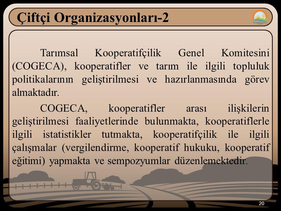 20 Çiftçi Organizasyonları-2 Tarımsal Kooperatifçilik Genel Komitesini (COGECA), kooperatifler ve tarım ile ilgili topluluk politikalarının geliştiril