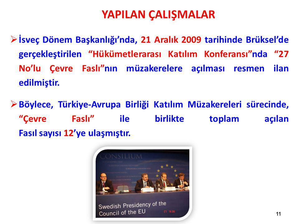 """11 YAPILAN ÇALIŞMALAR  İsveç Dönem Başkanlığı'nda, 21 Aralık 2009 tarihinde Brüksel'de gerçekleştirilen """"Hükümetlerarası Katılım Konferansı""""nda """"27 N"""