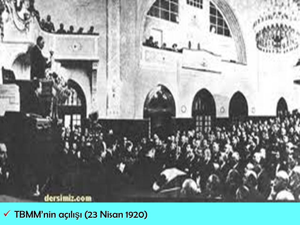 TBMM'nin açılı ş ı (23 Nisan 1920) TBMM'nin açılı ş ı (23 Nisan 1920)