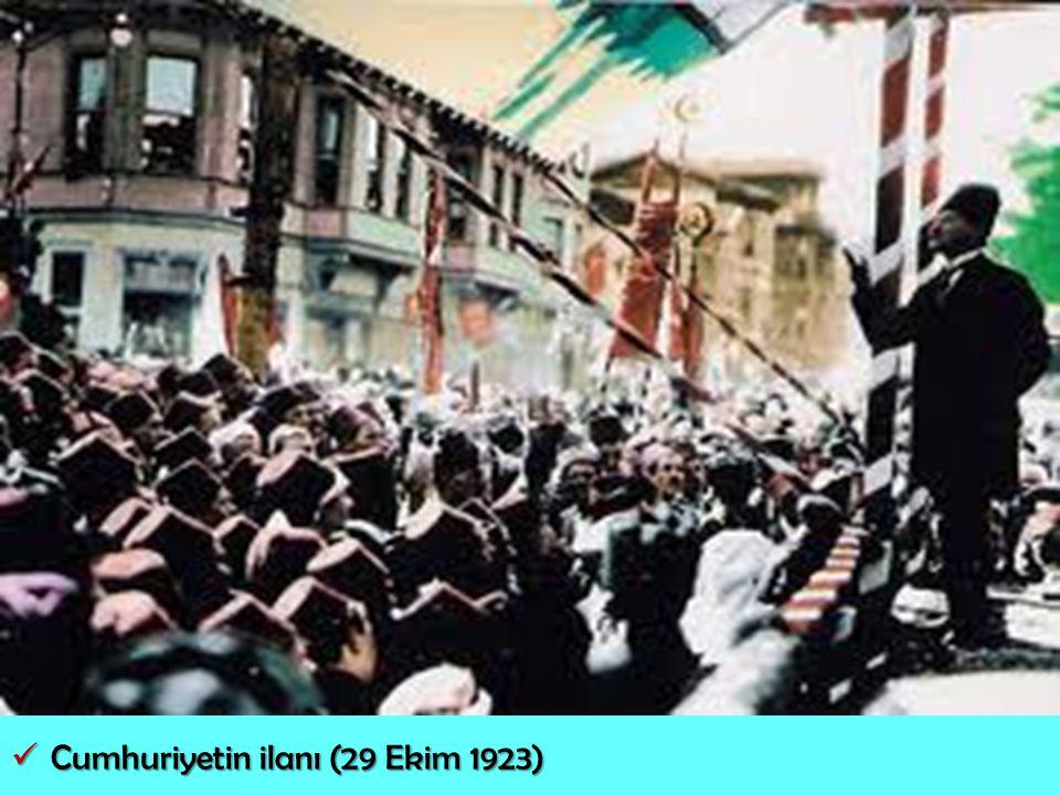 Cumhuriyetin ilanı (29 Ekim 1923) Cumhuriyetin ilanı (29 Ekim 1923)