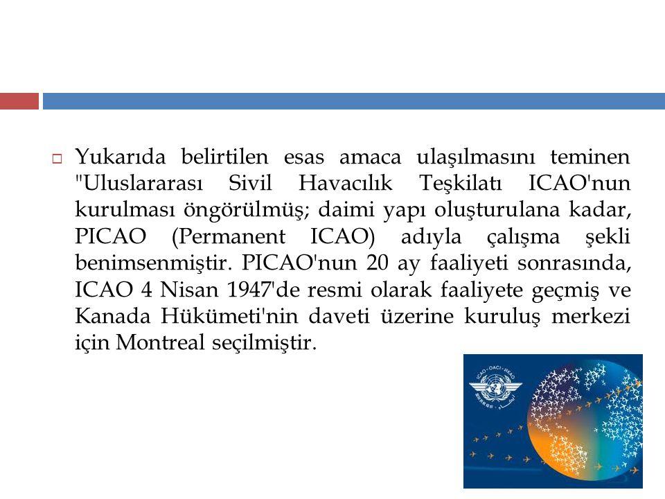 BÖLGESEL OFİSLER  ICAO nun dünya çapında 7 bölgesel ofisi mevcut olup, bunlar aşağıda belirtilmiştir:  Asya ve Pasifik Ofisi (Bangkok)  Doğu ve Güney Afrika Ofisi (Nairobi)  Avrupa ve Kuzey Atlantik Ofisi (Paris)