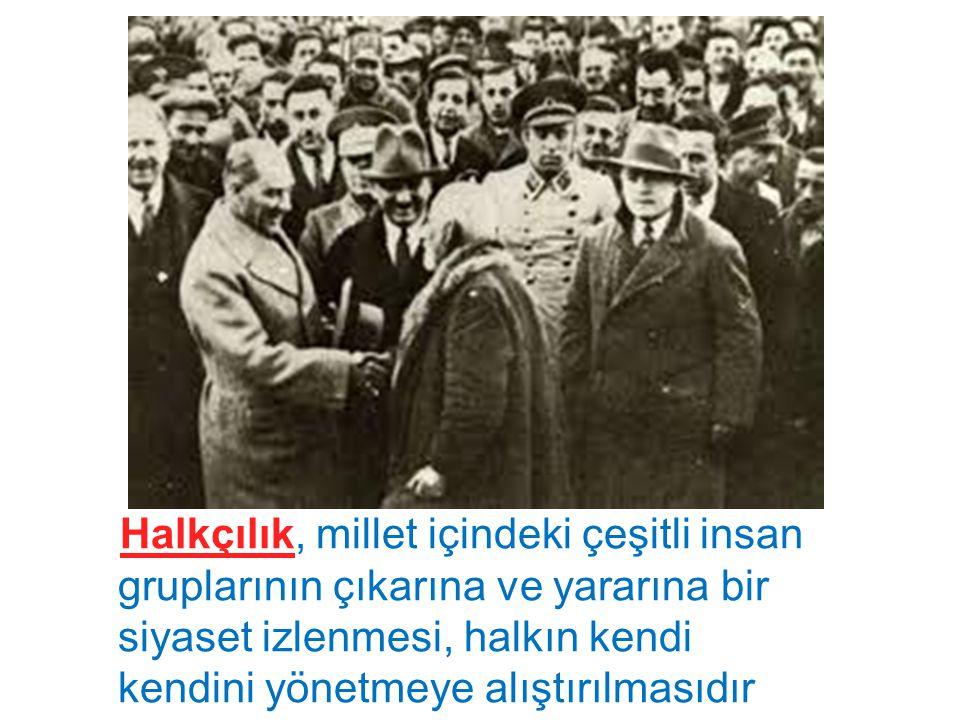 ' ' Bugün haklı olarak övünebileceğimiz bütün başarının sırrı, Yeni Türk Devletinin yapısındandır. Gerçekten Türkiye Devleti'nin dayandığı esaslar, ni