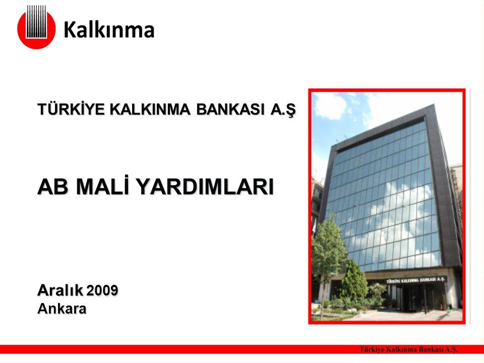 TÜRKİYE KALKINMA BANKASI A.Ş AB MALİ YARDIMLARI Aralık 2009 Ankara