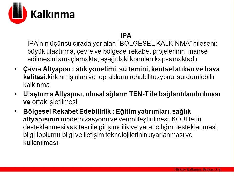 """IPA IPA'nın üçüncü sırada yer alan """"BÖLGESEL KALKINMA"""" bileşeni; büyük ulaştırma, çevre ve bölgesel rekabet projelerinin finanse edilmesini amaçlamakt"""