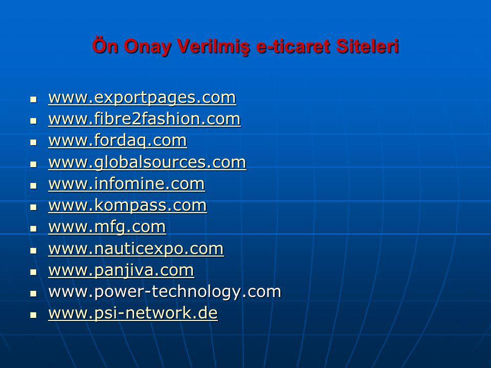 Ön Onay Verilmiş e-ticaret Siteleri www.exportpages.com www.exportpages.com www.exportpages.com www.fibre2fashion.com www.fibre2fashion.com www.fibre2