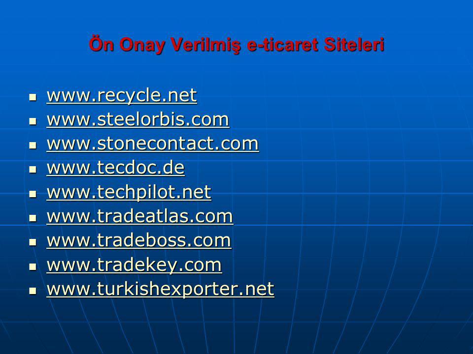 Ön Onay Verilmiş e-ticaret Siteleri www.recycle.net www.recycle.net www.recycle.net www.steelorbis.com www.steelorbis.com www.steelorbis.com www.stone