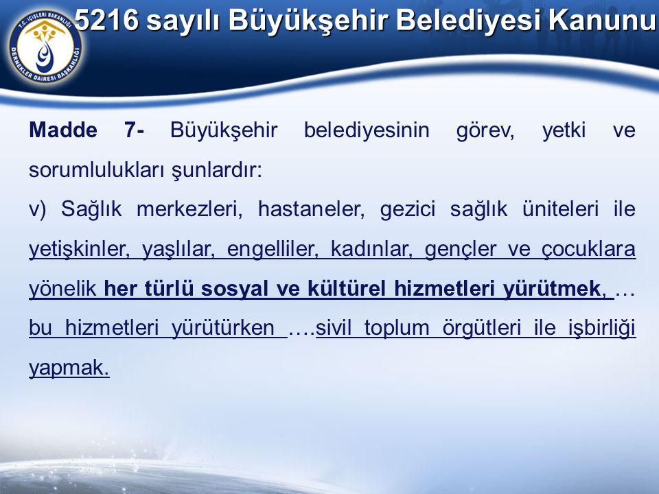 5216 sayılı Büyükşehir Belediyesi Kanunu Madde 7- Büyükşehir belediyesinin görev, yetki ve sorumlulukları şunlardır: v) Sağlık merkezleri, hastaneler,