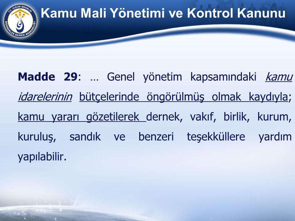 YARDIM YAPABİLECEK KAMU KURUMLARI 1.Türkiye Büyük Millet Meclisi 2.Cumhurbaşkanlığı 3.Başbakanlık 4.Bakanlıklar (21 Tane) 5.Devlet Üniversiteleri (105 Tane) 6.Yurtdışı Türkler ve Akraba Toplulukları Başkanlığı 7.Diğer Kamu Kurumları