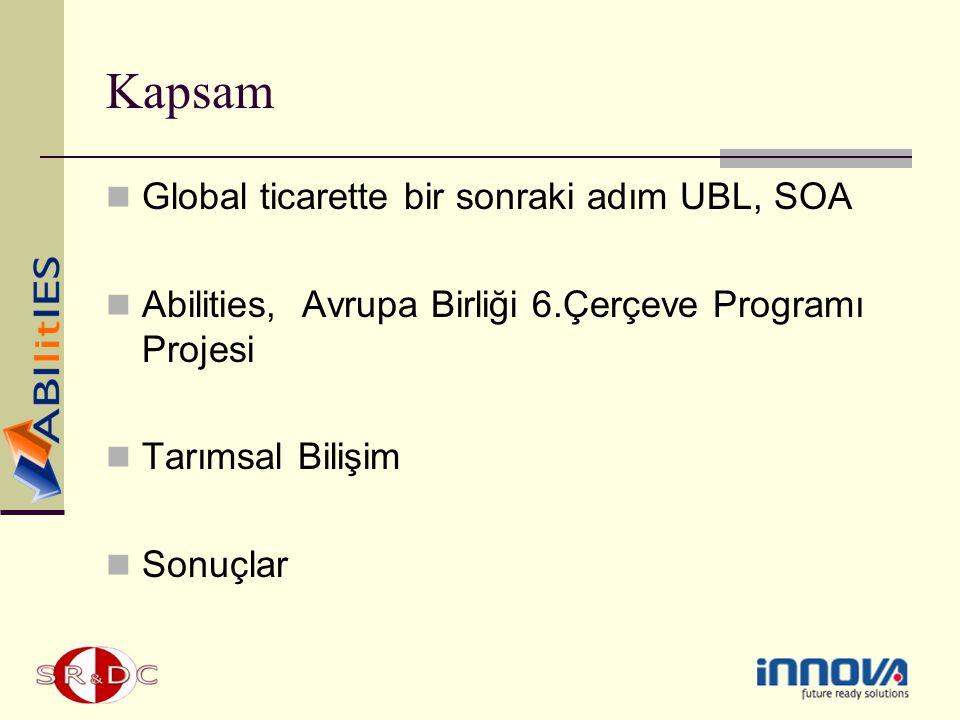Kapsam Global ticarette bir sonraki adım UBL, SOA Abilities, Avrupa Birliği 6.Çerçeve Programı Projesi Tarımsal Bilişim Sonuçlar