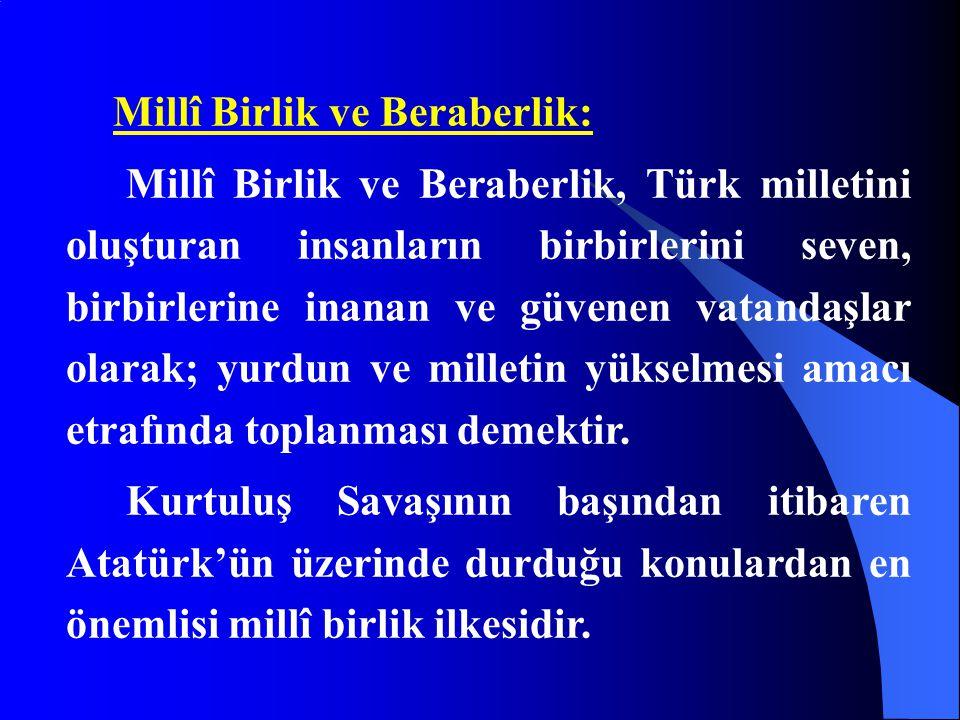 Millî Birlik ve Beraberlik: Millî Birlik ve Beraberlik, Türk milletini oluşturan insanların birbirlerini seven, birbirlerine inanan ve güvenen vatanda