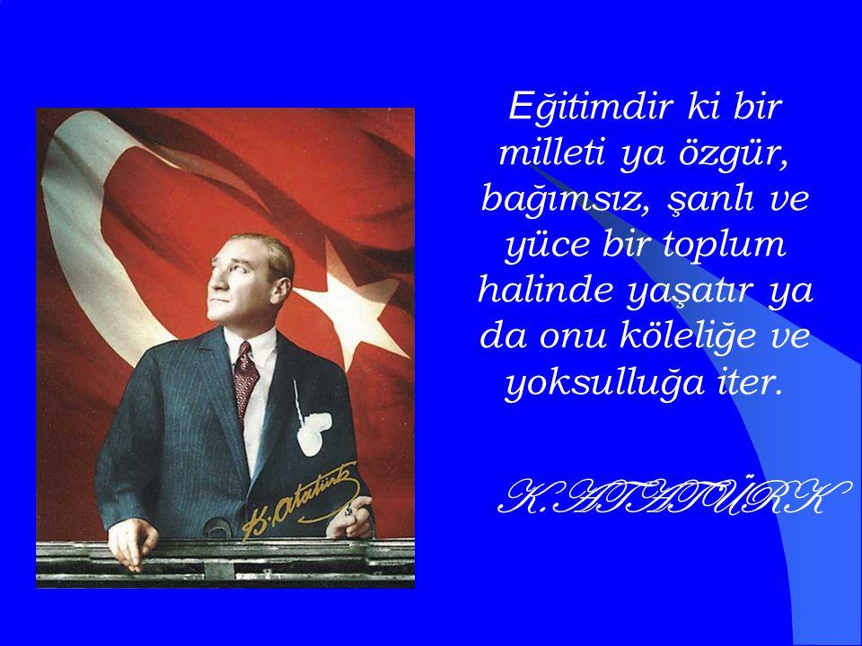 1922 yılında TBMM'de söylediği Nutuk'ta eğitim işlerinde muvaffak olabilmek için öyle bir program takip etmeye mecburuz ki o program milletimizin bu günkü haliyle sosyal ve hayatî ihtiyacı ile çevrenin şartları ile ve asrın şartları ile tamamen uygun ve uyumlu olmalıdır. Türkiye Cumhuriyetinin temeli kültürdür. kültür ordusu, kültürü Türk Milletine yaymalıdır.