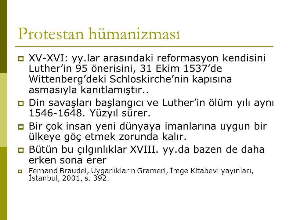 Protestan hümanizması  XV-XVI: yy.lar arasındaki reformasyon kendisini Luther'in 95 önerisini, 31 Ekim 1537'de Wittenberg'deki Schloskirche'nin kapısına asmasıyla kanıtlamıştır..