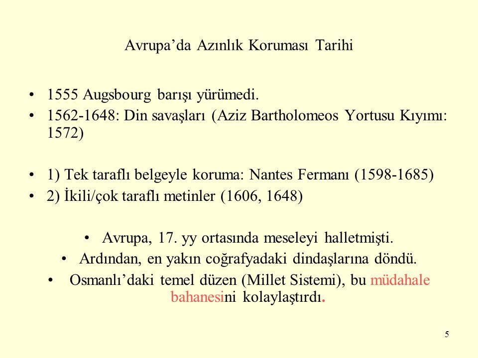 Avrupa'da Azınlık Koruması Tarihi 1555 Augsbourg barışı yürümedi. 1562-1648: Din savaşları (Aziz Bartholomeos Yortusu Kıyımı: 1572) 1) Tek taraflı bel