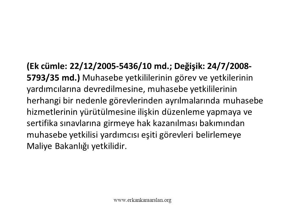 (Ek cümle: 22/12/2005-5436/10 md.; Değişik: 24/7/2008- 5793/35 md.) Muhasebe yetkililerinin görev ve yetkilerinin yardımcılarına devredilmesine, muhas