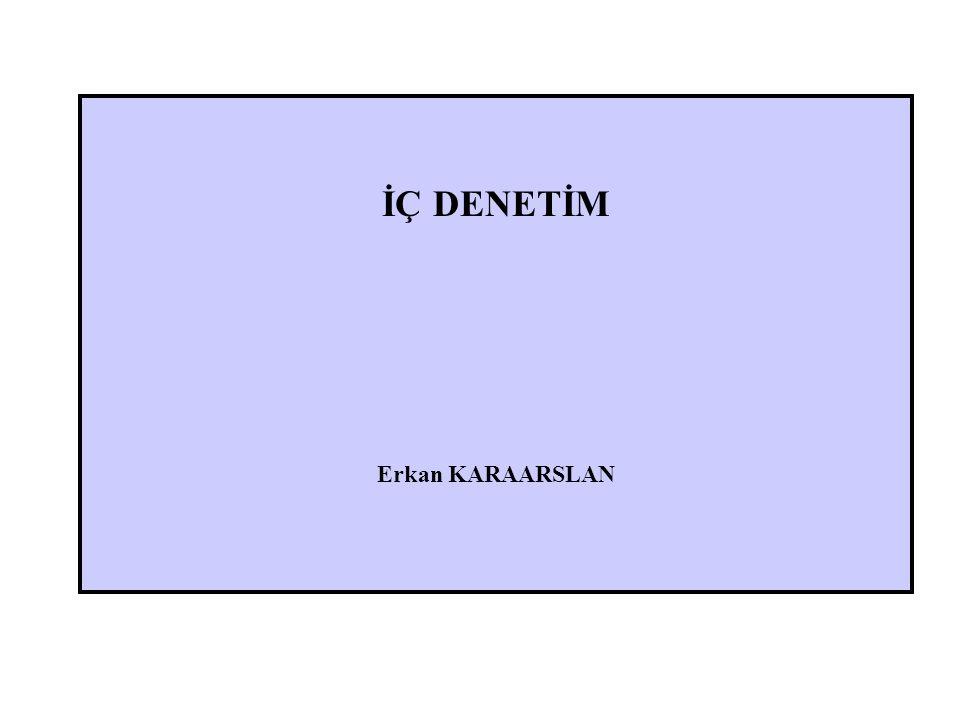 İÇ DENETİM Erkan KARAARSLAN
