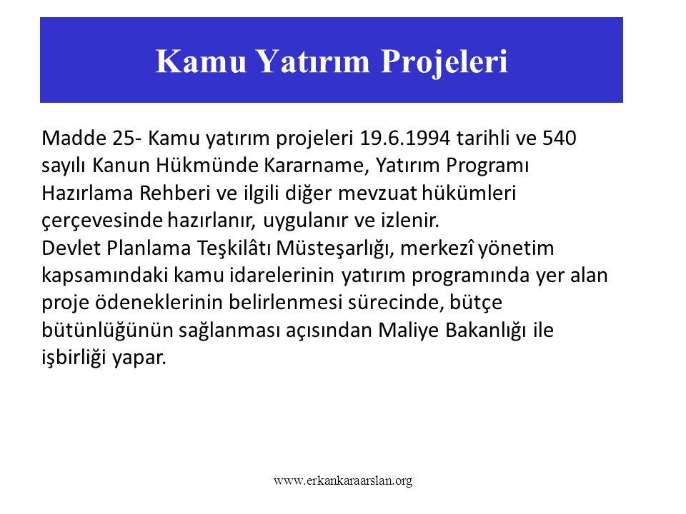 Kamu Yatırım Projeleri www.erkankaraarslan.org Madde 25- Kamu yatırım projeleri 19.6.1994 tarihli ve 540 sayılı Kanun Hükmünde Kararname, Yatırım Prog