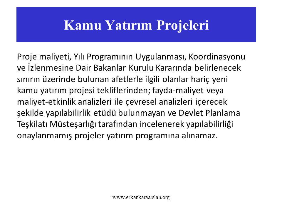 Kamu Yatırım Projeleri www.erkankaraarslan.org Proje maliyeti, Yılı Programının Uygulanması, Koordinasyonu ve İzlenmesine Dair Bakanlar Kurulu Kararın