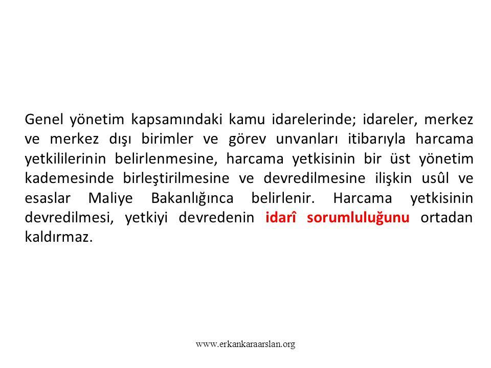 www.erkankaraarslan.org Genel yönetim kapsamındaki kamu idarelerinde; idareler, merkez ve merkez dışı birimler ve görev unvanları itibarıyla harcama y