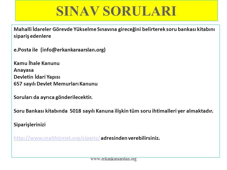SINAV SORULARI www.erkankaraarslan.org Mahalli İdareler Görevde Yükselme Sınavına gireceğini belirterek soru bankası kitabını sipariş edenlere e.Posta