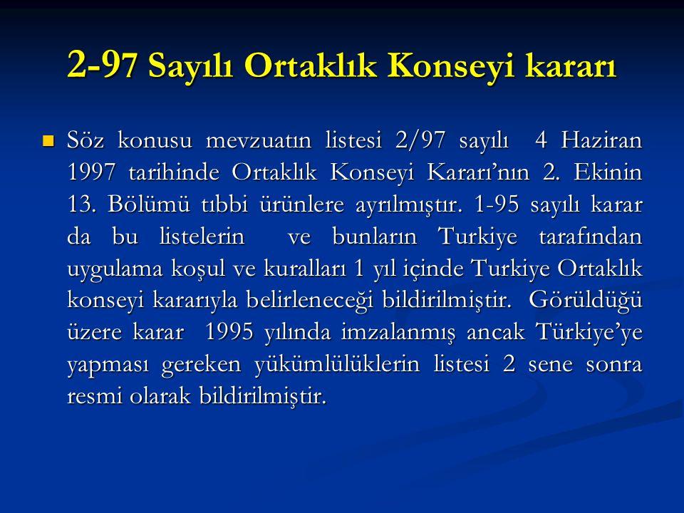 2-9 7 Sayılı Ortaklık Konseyi kararı Söz konusu mevzuatın listesi 2/97 sayılı 4 Haziran 1997 tarihinde Ortaklık Konseyi Kararı'nın 2. Ekinin 13. Bölüm