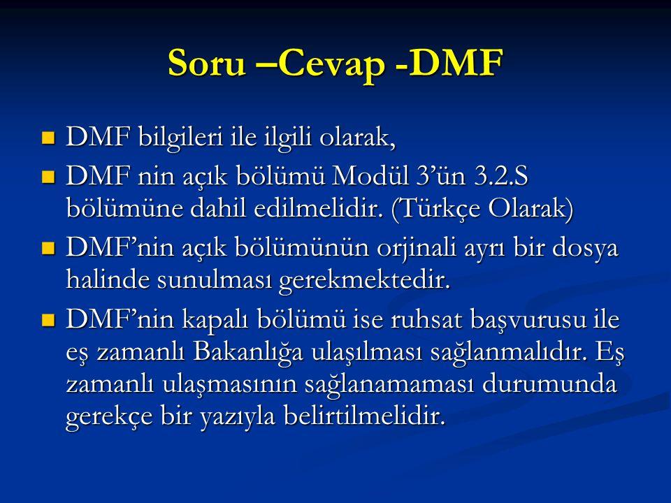 Soru –Cevap -DMF DMF bilgileri ile ilgili olarak, DMF bilgileri ile ilgili olarak, DMF nin açık bölümü Modül 3'ün 3.2.S bölümüne dahil edilmelidir. (T