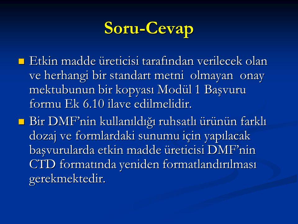 Soru-Cevap Etkin madde üreticisi tarafından verilecek olan ve herhangi bir standart metni olmayan onay mektubunun bir kopyası Modül 1 Başvuru formu Ek