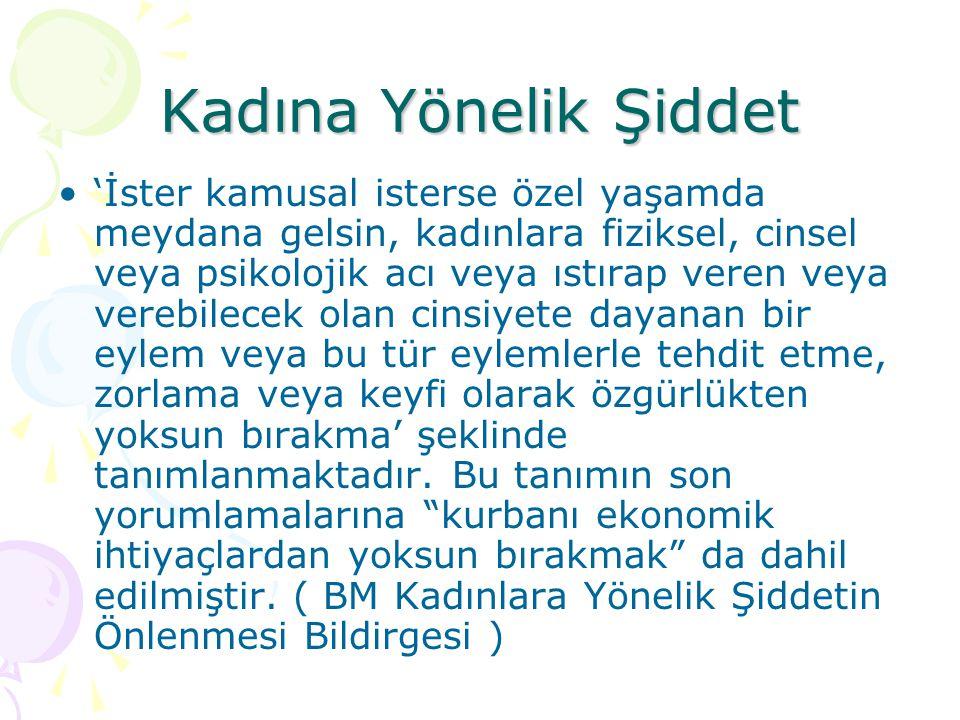 Türkiye genelinde evlenmiş kadınların dörtte biri eşleri veya birlikte oldukları kişi(ler)den yaşadıkları fiziksel veya cinsel şiddet sonucunda yaralandığını belirtmiştir.