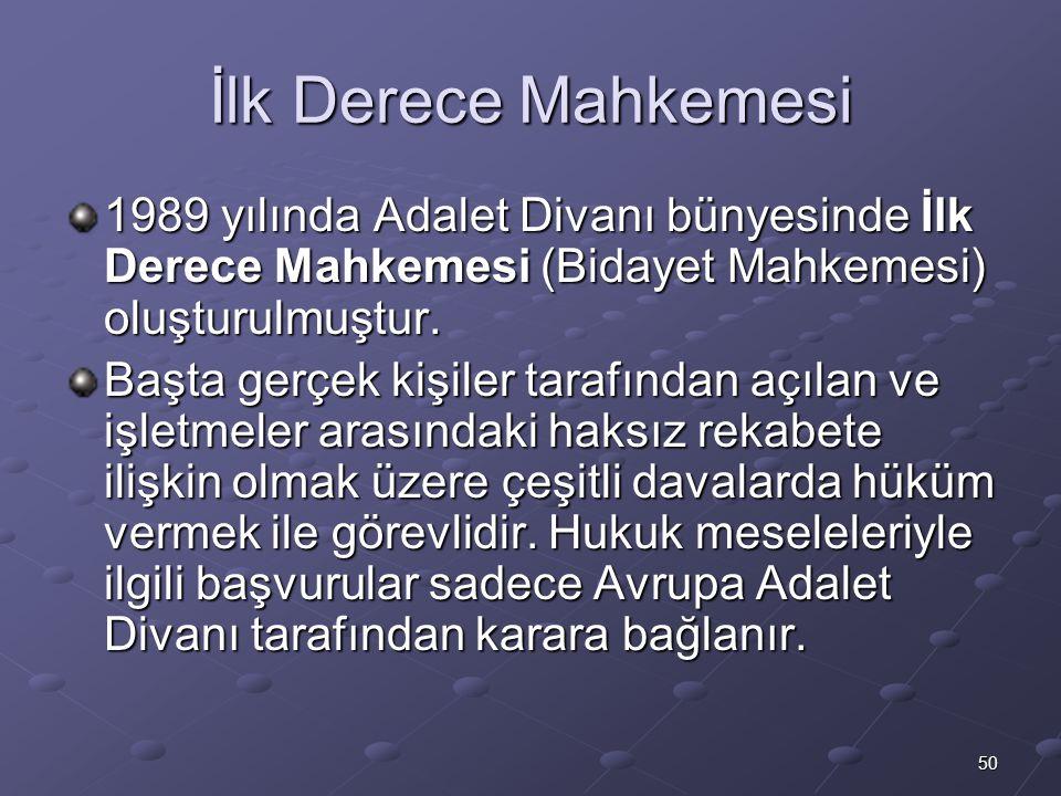 50 İlk Derece Mahkemesi 1989 yılında Adalet Divanı bünyesinde İlk Derece Mahkemesi (Bidayet Mahkemesi) oluşturulmuştur. Başta gerçek kişiler tarafında