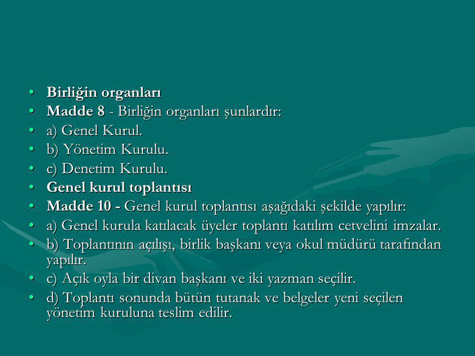 Birliğin organlarıBirliğin organları Madde 8 - Birliğin organları şunlardır:Madde 8 - Birliğin organları şunlardır: a) Genel Kurul.a) Genel Kurul. b)