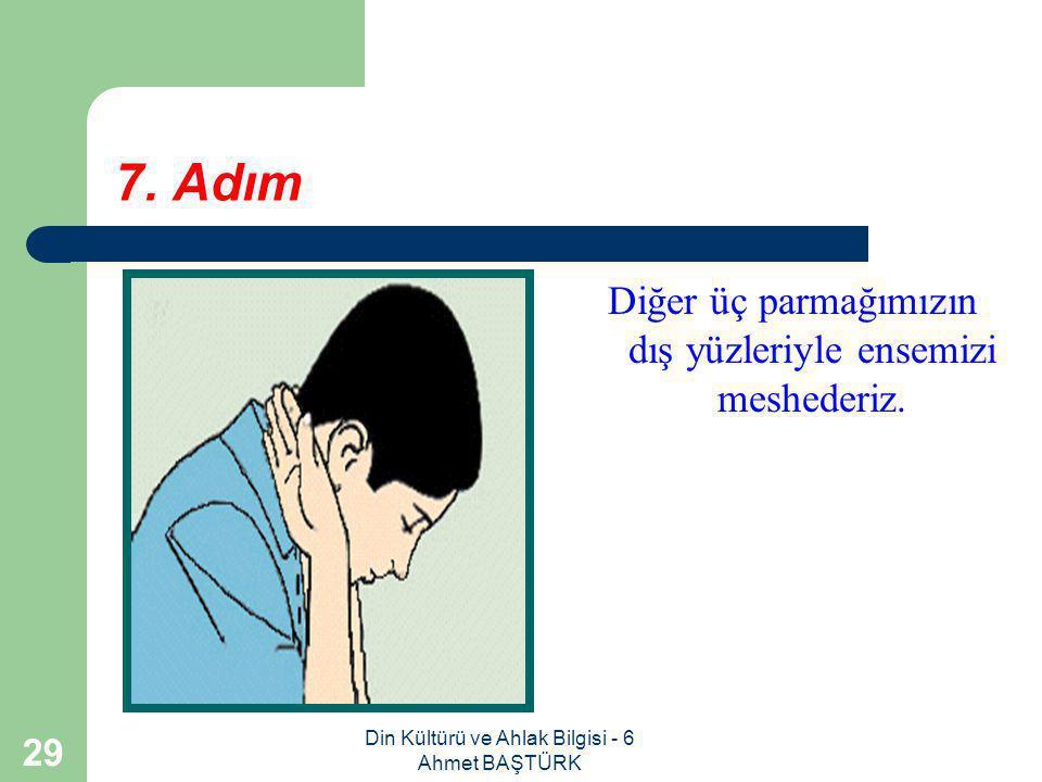 Din Kültürü ve Ahlak Bilgisi - 6 Ahmet BAŞTÜRK 28 6.